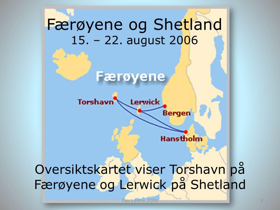 Færøyene og Shetland 15. – 22. august 2006