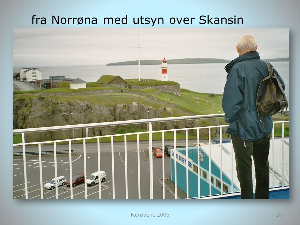 fra Norrøna med utsyn over Skansin