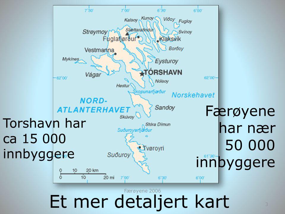 Et mer detaljert kart Færøyene har nær 50 000 innbyggere