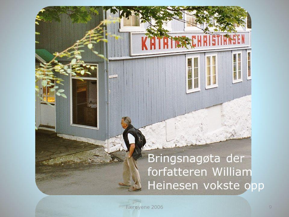 Bringsnagøta der forfatteren William Heinesen vokste opp