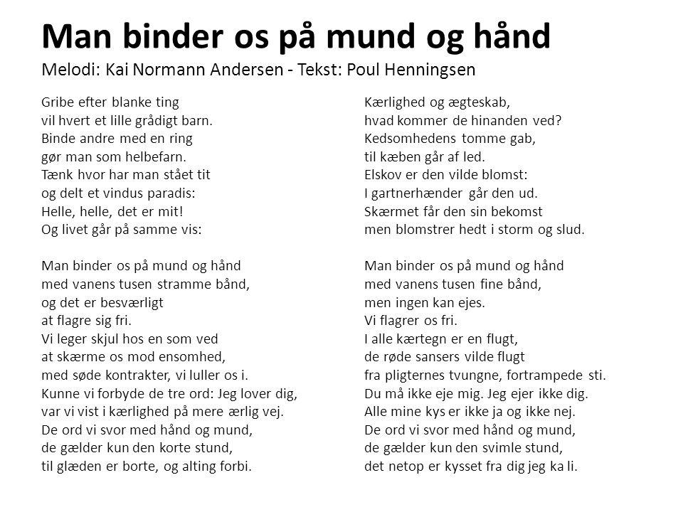 Man binder os på mund og hånd Melodi: Kai Normann Andersen - Tekst: Poul Henningsen