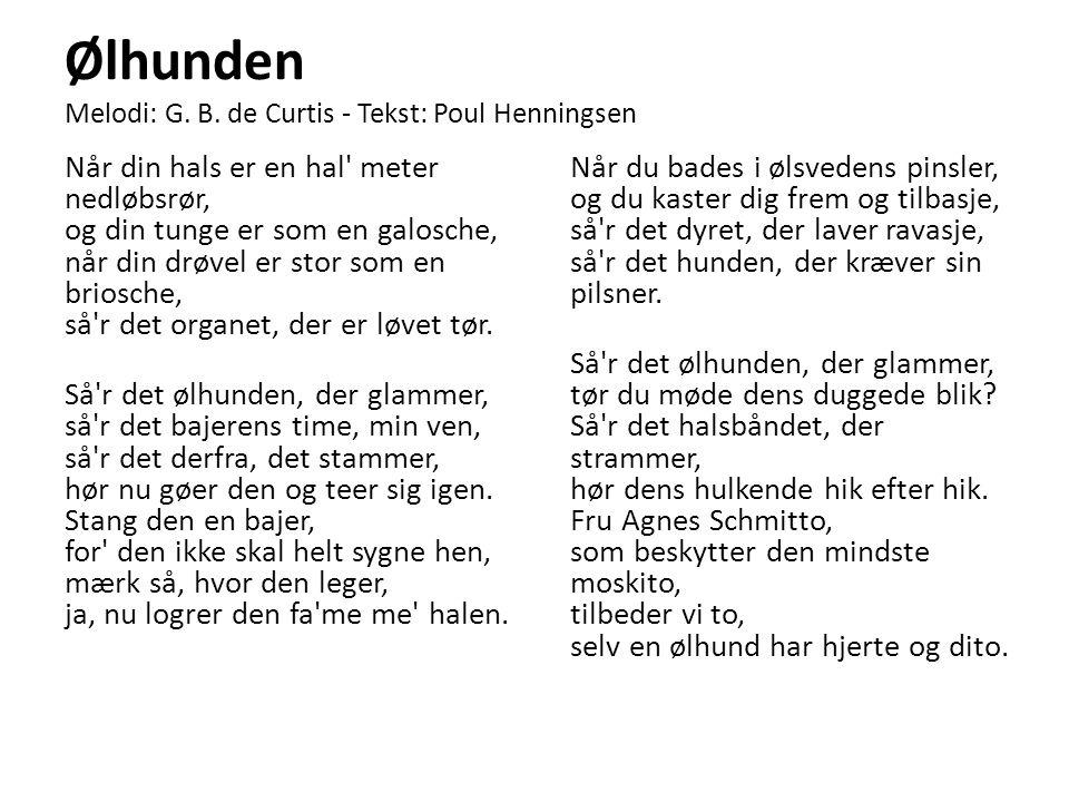 Ølhunden Melodi: G. B. de Curtis - Tekst: Poul Henningsen