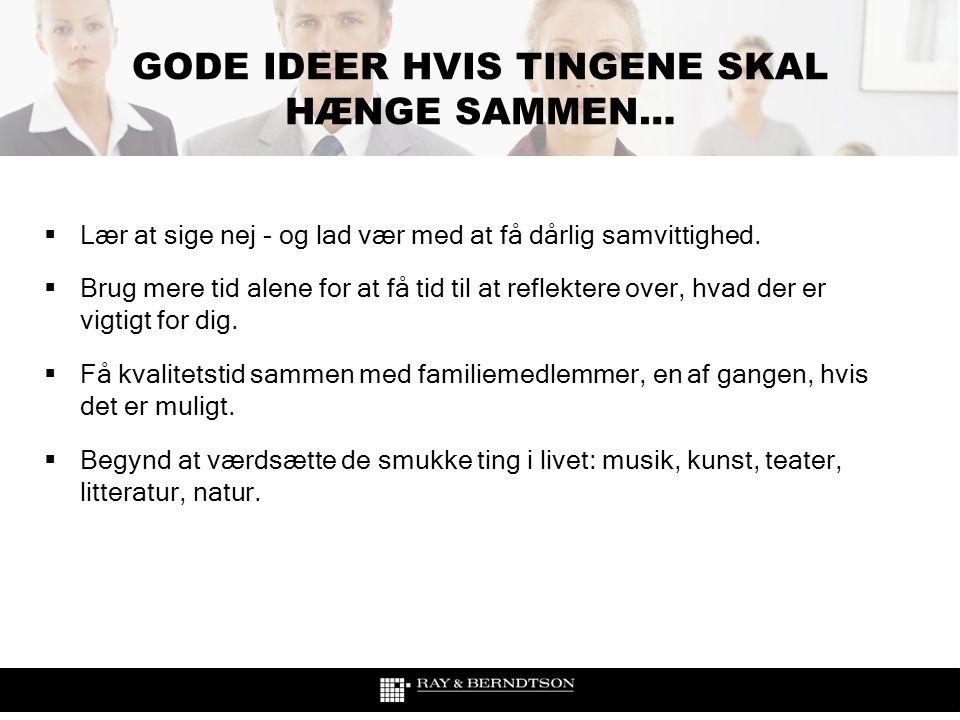 GODE IDEER HVIS TINGENE SKAL HÆNGE SAMMEN…