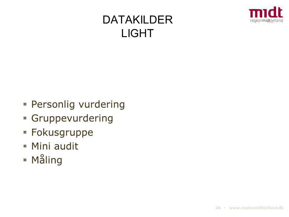 DATAKILDER LIGHT Personlig vurdering Gruppevurdering Fokusgruppe