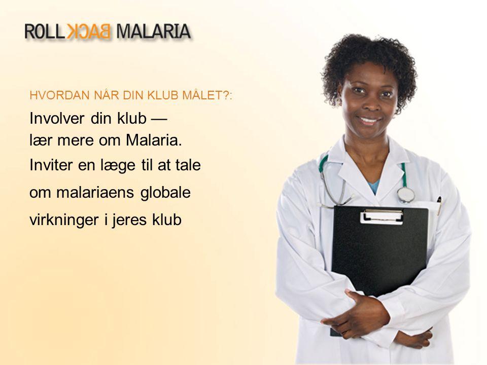 Inviter en læge til at tale om malariaens globale