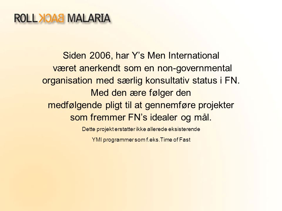Siden 2006, har Y's Men International
