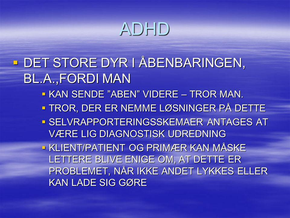 ADHD DET STORE DYR I ÅBENBARINGEN, BL.A.,FORDI MAN