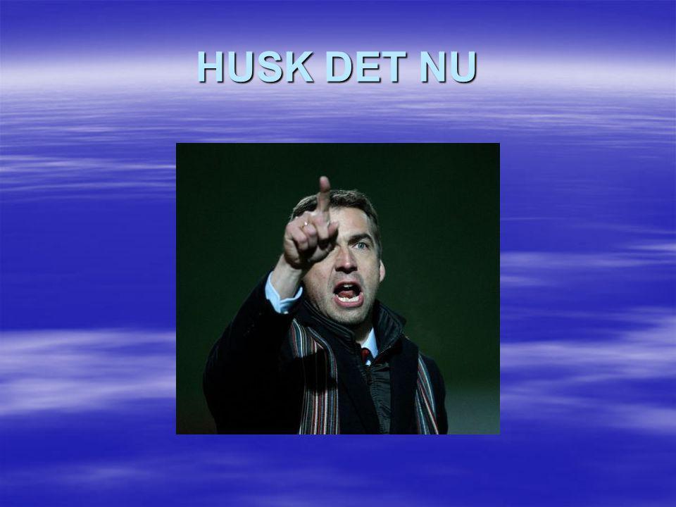 HUSK DET NU