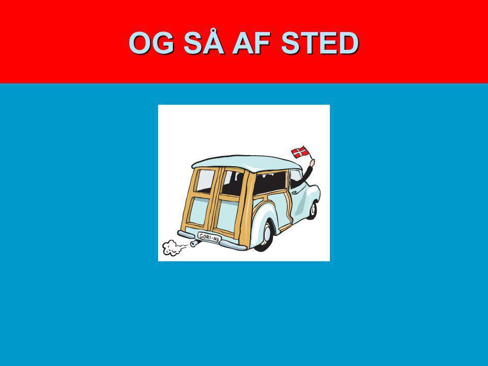 OG SÅ AF STED