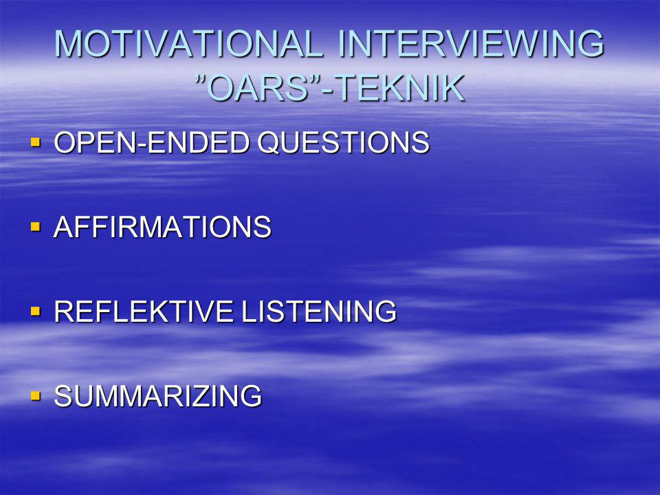 MOTIVATIONAL INTERVIEWING OARS -TEKNIK
