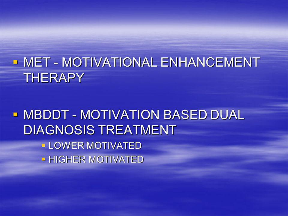 MET - MOTIVATIONAL ENHANCEMENT THERAPY