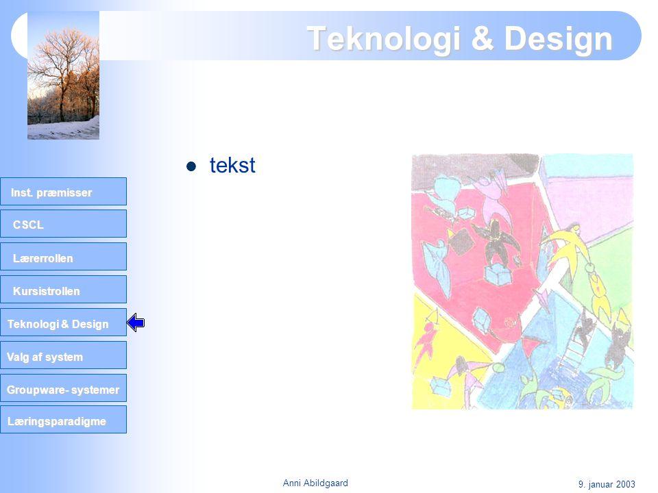 Teknologi & Design tekst 9. januar 2003 Anni Abildgaard