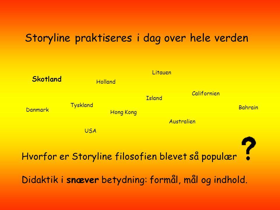 Storyline praktiseres i dag over hele verden