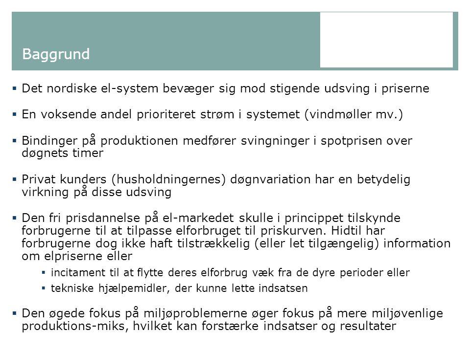 Baggrund Det nordiske el-system bevæger sig mod stigende udsving i priserne. En voksende andel prioriteret strøm i systemet (vindmøller mv.)