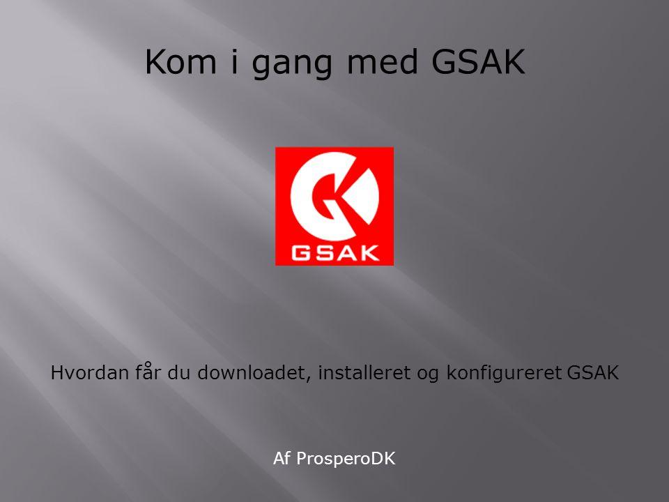 Hvordan får du downloadet, installeret og konfigureret GSAK