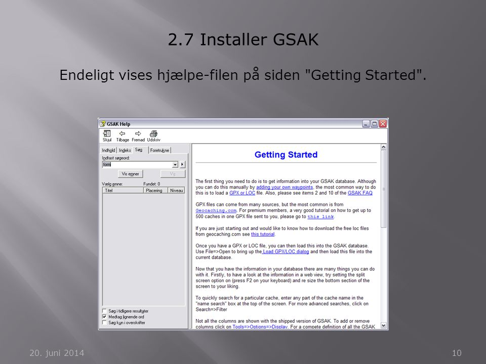Endeligt vises hjælpe-filen på siden Getting Started .