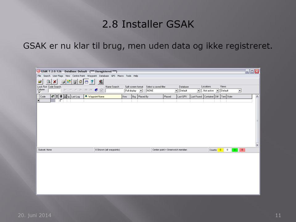 GSAK er nu klar til brug, men uden data og ikke registreret.
