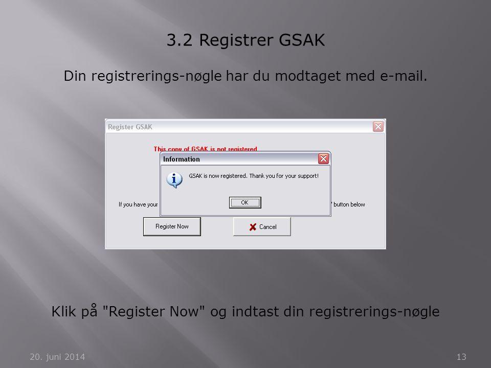 3.2 Registrer GSAK Din registrerings-nøgle har du modtaget med e-mail.