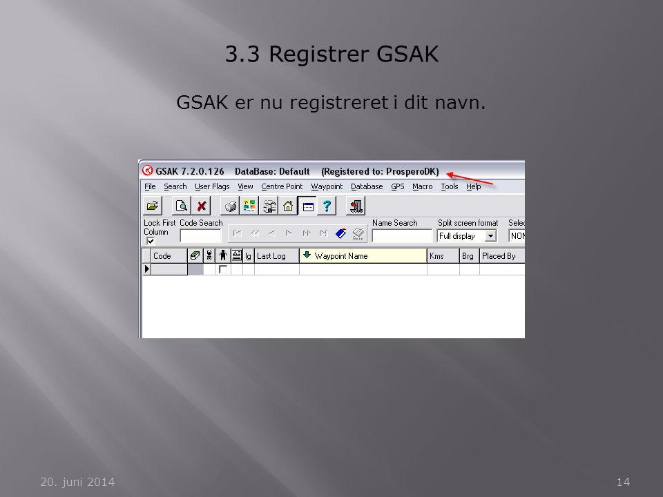 GSAK er nu registreret i dit navn.