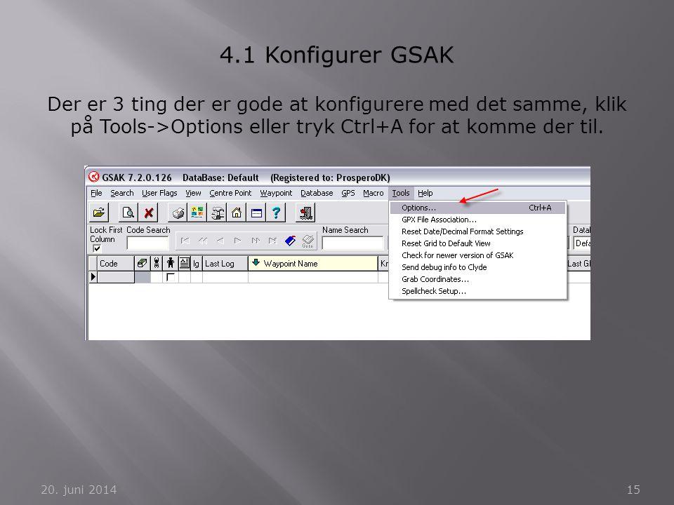 4.1 Konfigurer GSAK Der er 3 ting der er gode at konfigurere med det samme, klik på Tools->Options eller tryk Ctrl+A for at komme der til.