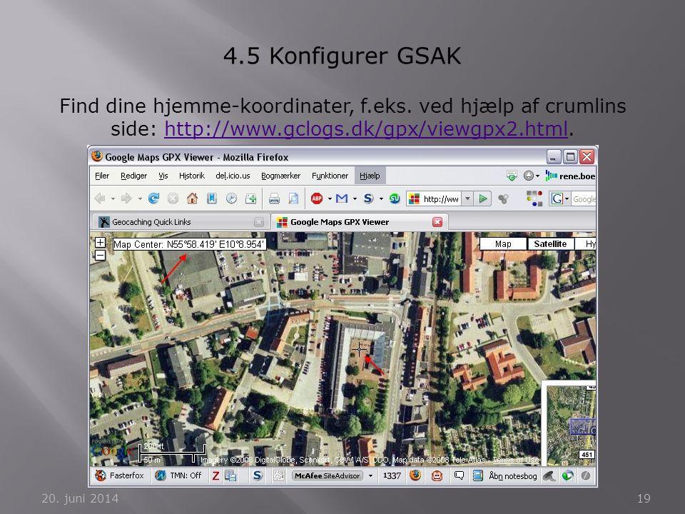 4.5 Konfigurer GSAK Find dine hjemme-koordinater, f.eks. ved hjælp af crumlins side: http://www.gclogs.dk/gpx/viewgpx2.html.