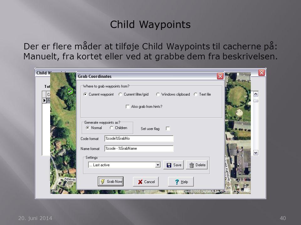 Child Waypoints Der er flere måder at tilføje Child Waypoints til cacherne på: Manuelt, fra kortet eller ved at grabbe dem fra beskrivelsen.