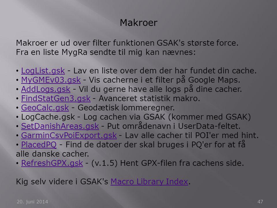 Makroer Makroer er ud over filter funktionen GSAK s største force.