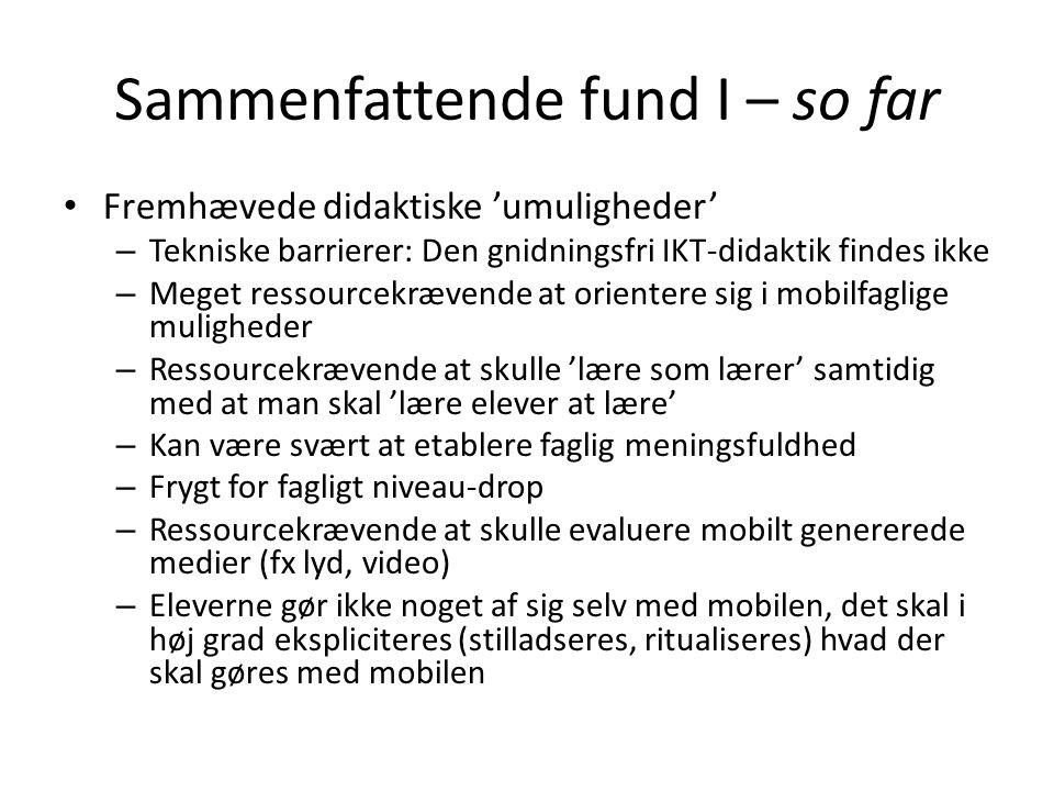 Sammenfattende fund I – so far