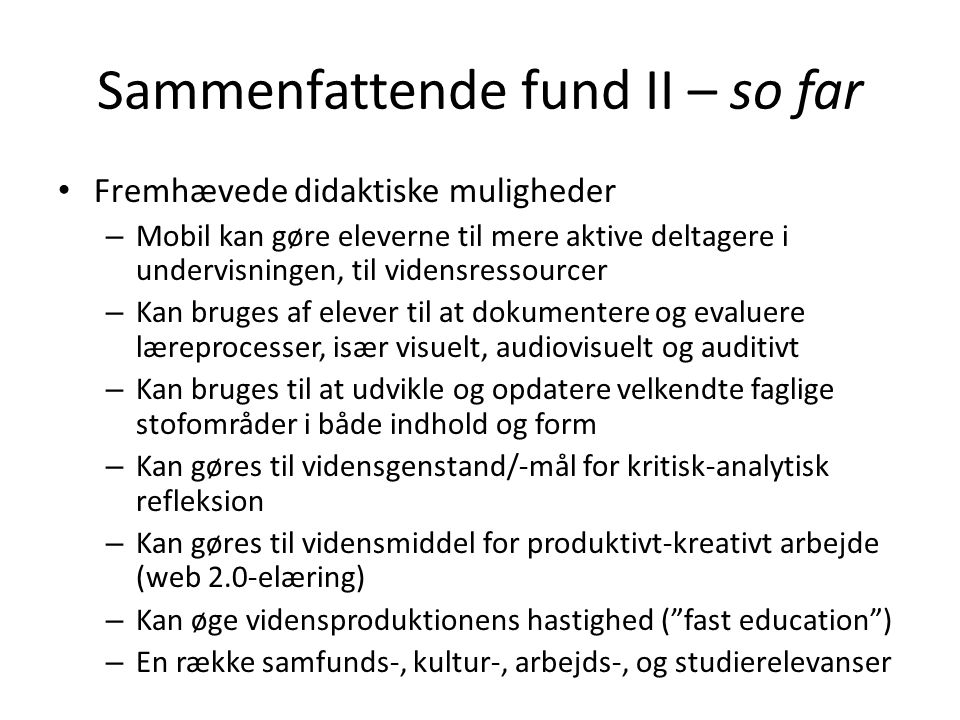 Sammenfattende fund II – so far