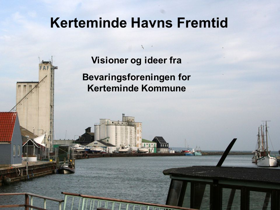 Kerteminde Havns Fremtid Bevaringsforeningen for Kerteminde Kommune