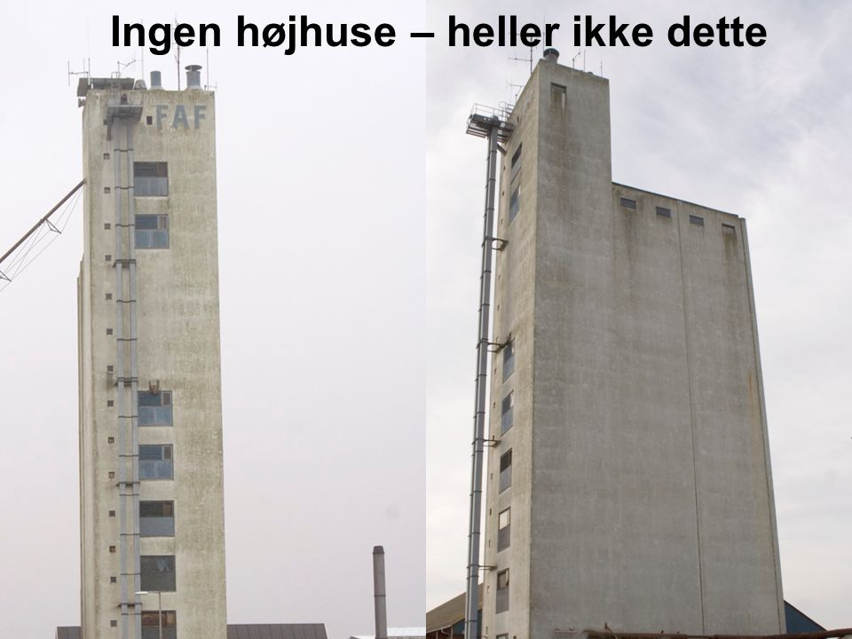 Ingen højhuse – heller ikke dette