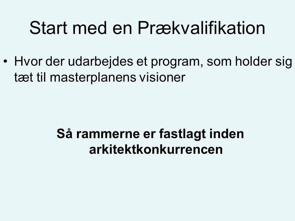 Start med en Prækvalifikation