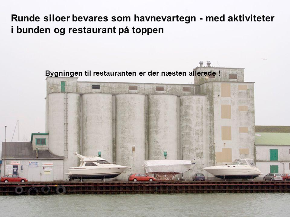 Runde siloer bevares som havnevartegn - med aktiviteter i bunden og restaurant på toppen