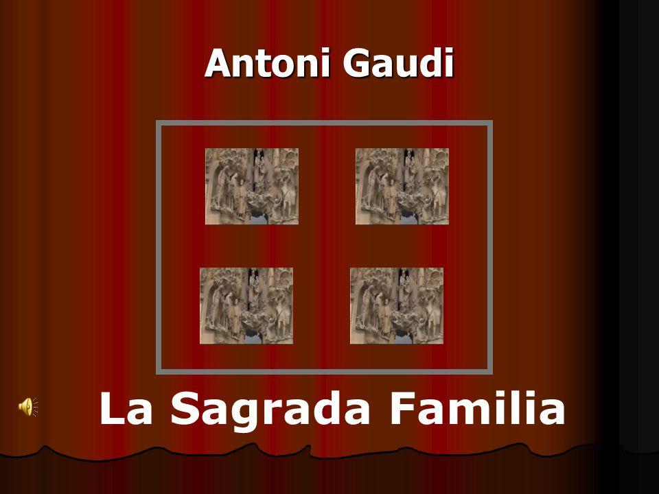 La Sagrada Familia Antoni Gaudi