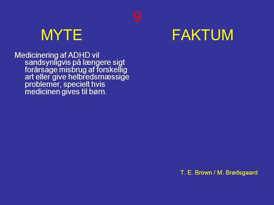9 MYTE FAKTUM T. E. Brown / M. Brødsgaard.