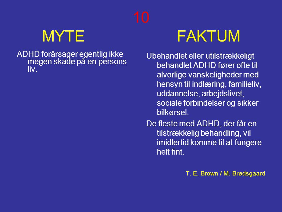 10 MYTE FAKTUM ADHD forårsager egentlig ikke megen skade på en persons liv.