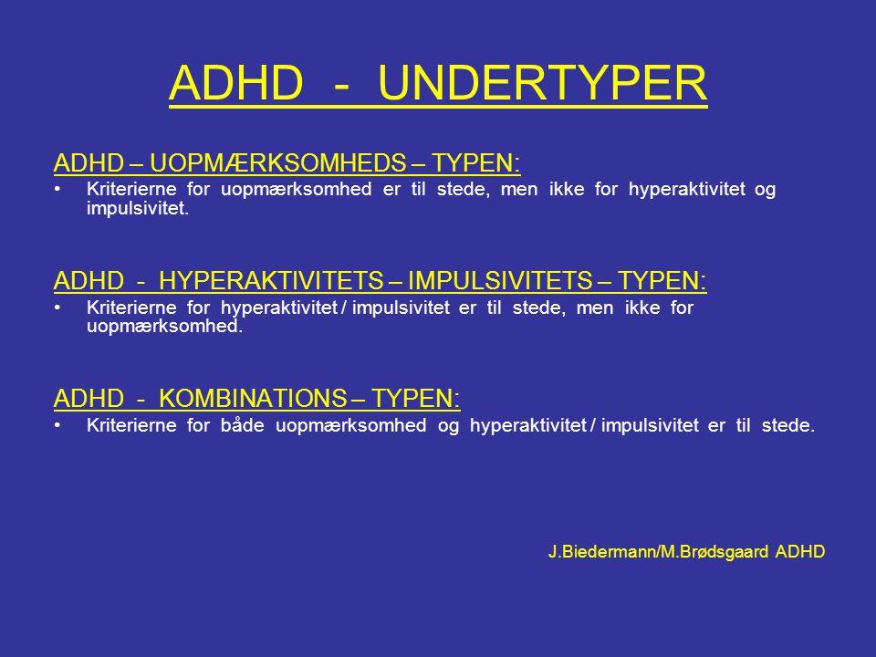 ADHD - UNDERTYPER ADHD – UOPMÆRKSOMHEDS – TYPEN: