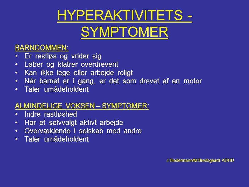 HYPERAKTIVITETS - SYMPTOMER