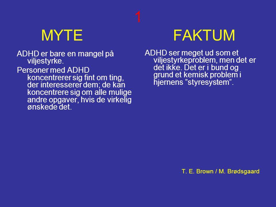 1 MYTE FAKTUM ADHD er bare en mangel på viljestyrke.