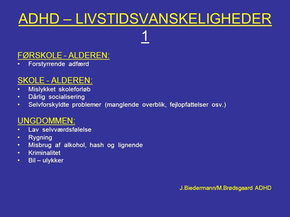 ADHD – LIVSTIDSVANSKELIGHEDER 1