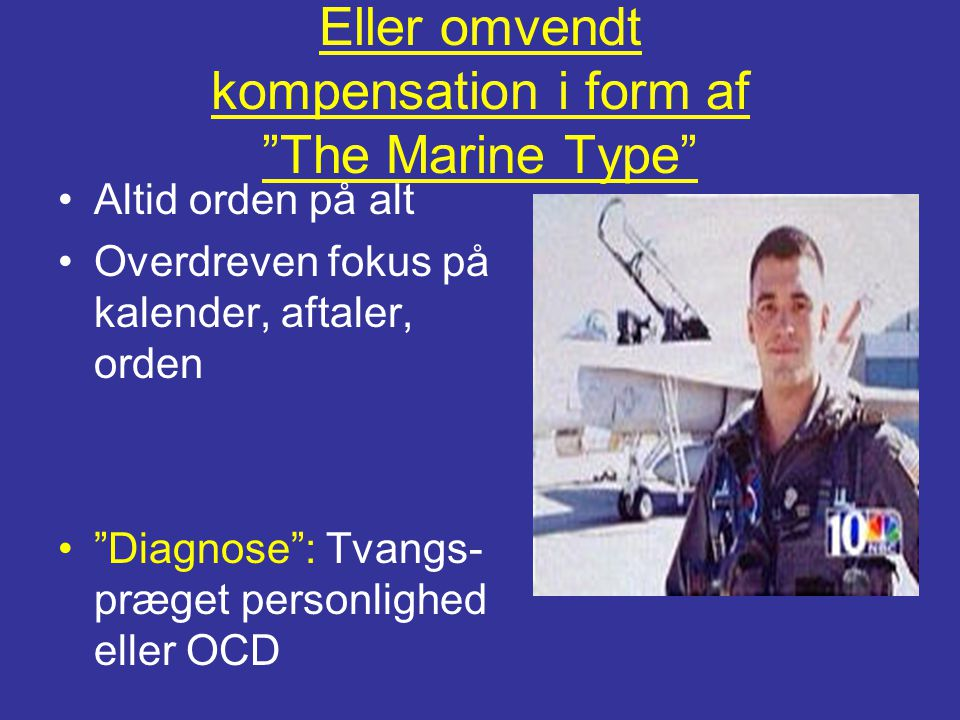 Eller omvendt kompensation i form af The Marine Type