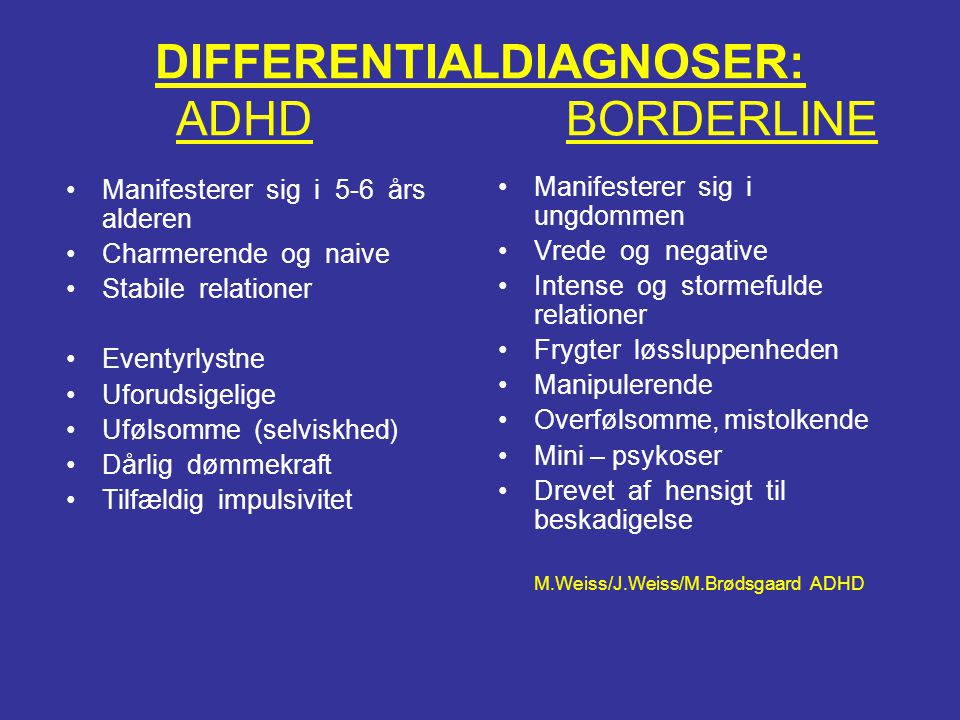 DIFFERENTIALDIAGNOSER: ADHD BORDERLINE