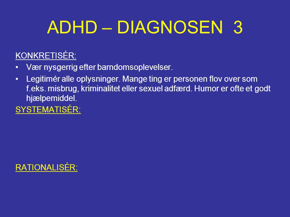 ADHD – DIAGNOSEN 3 KONKRETISÉR: