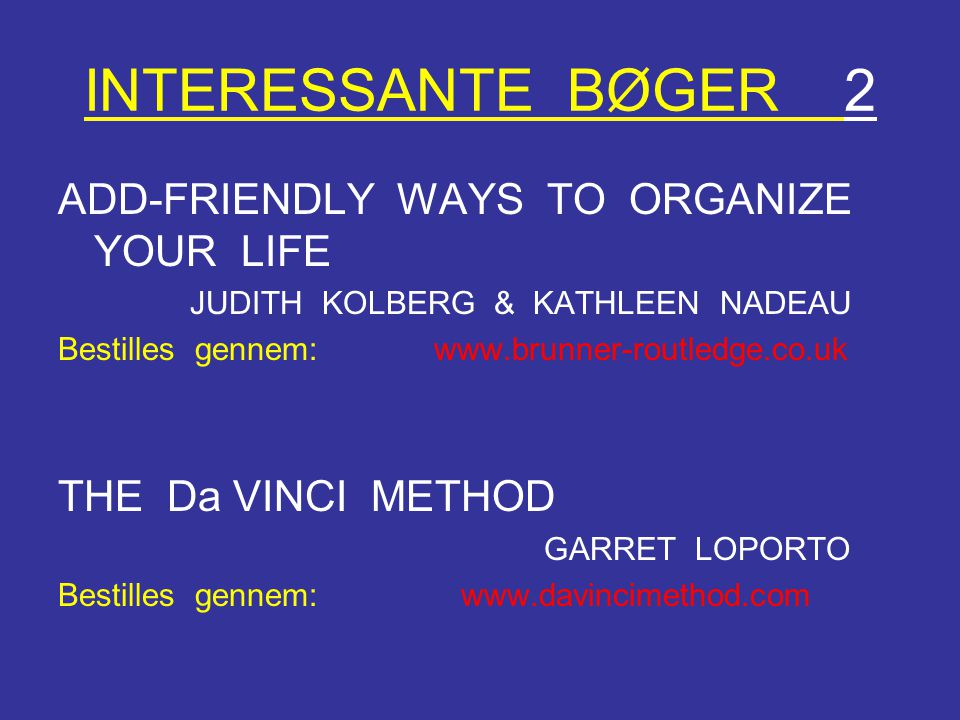 INTERESSANTE BØGER 2 ADD-FRIENDLY WAYS TO ORGANIZE YOUR LIFE