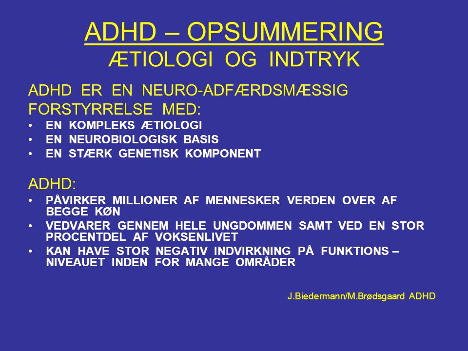 ADHD – OPSUMMERING ÆTIOLOGI OG INDTRYK