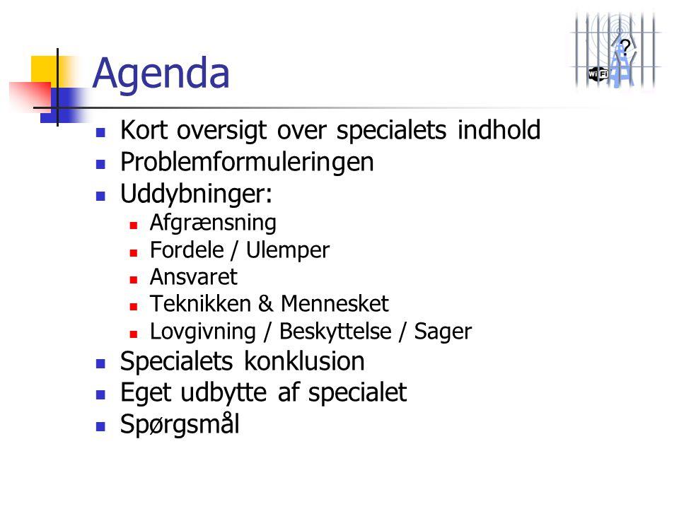 Agenda Kort oversigt over specialets indhold Problemformuleringen