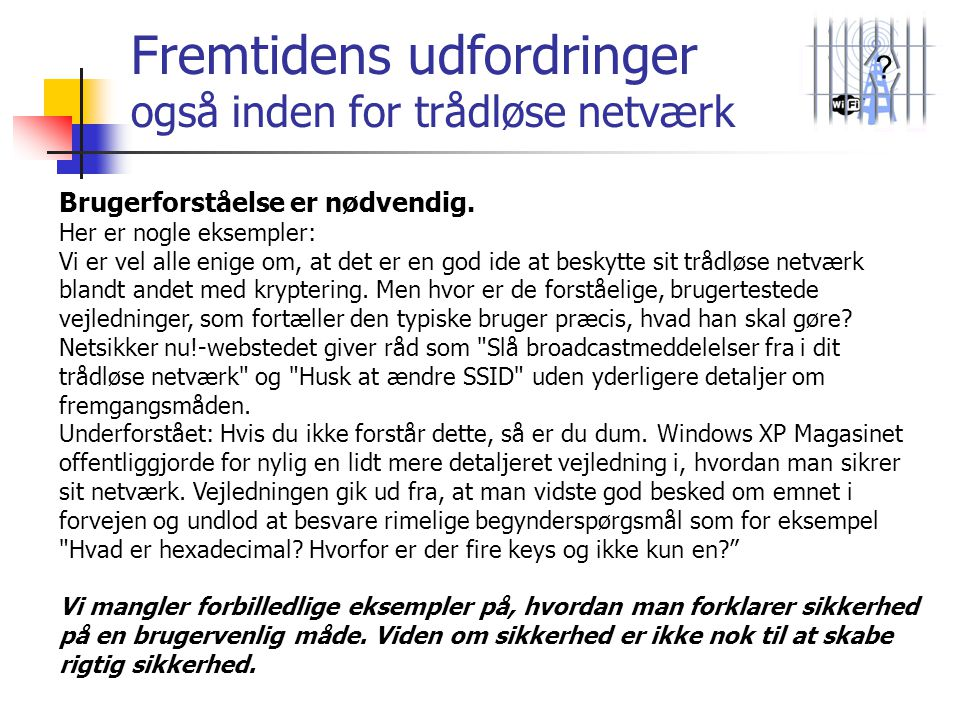 Fremtidens udfordringer også inden for trådløse netværk