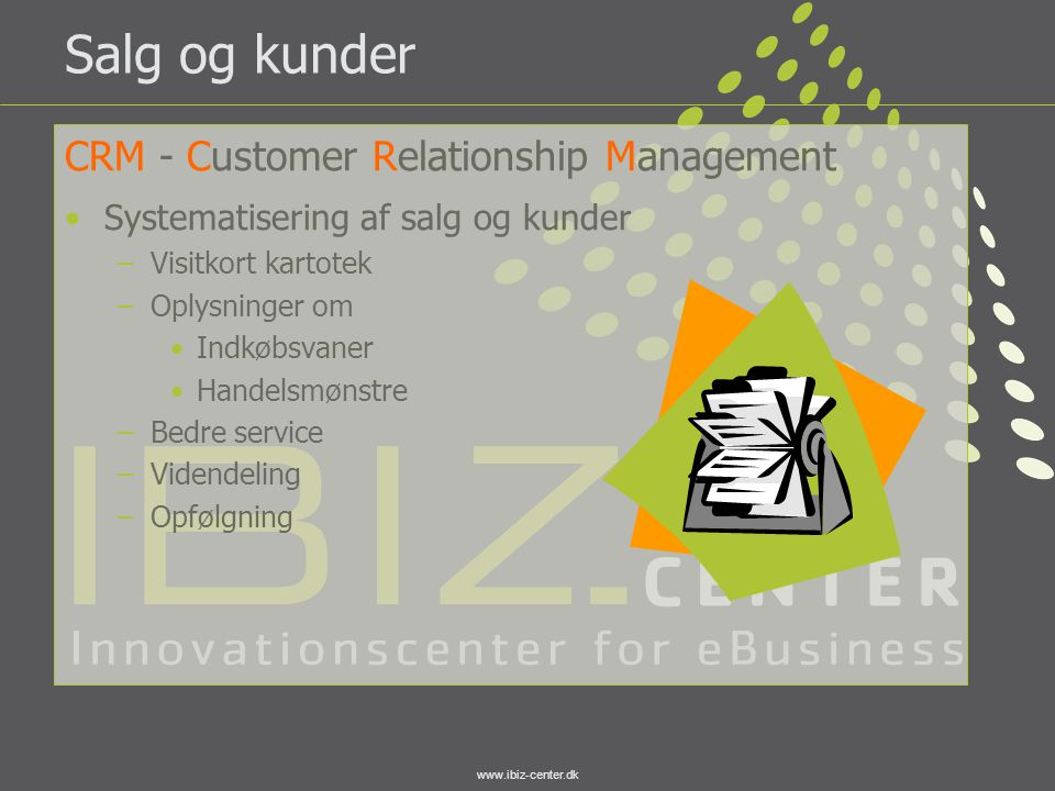 Salg og kunder CRM - Customer Relationship Management