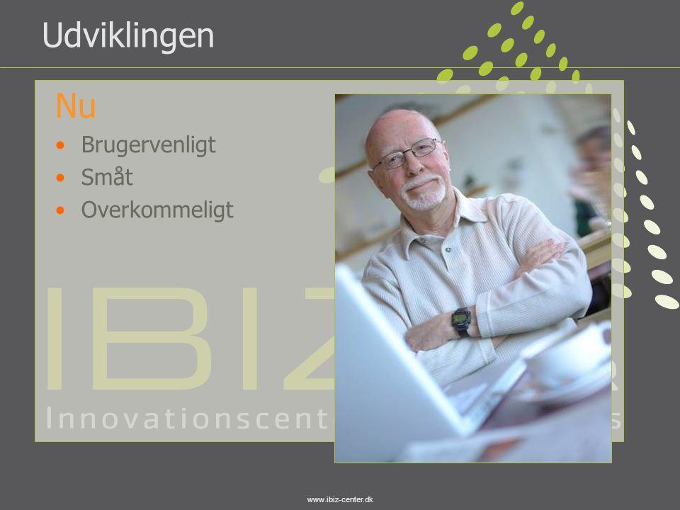 Udviklingen Nu Brugervenligt Småt Overkommeligt www.ibiz-center.dk