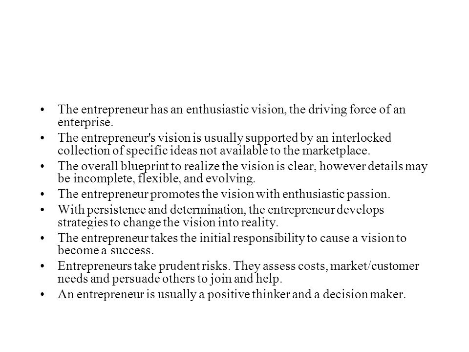 The entrepreneur has an enthusiastic vision, the driving force of an enterprise.